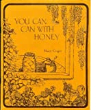 img - for You Can Can with Honey: Recipes, Hints, and Encouragements for the Use of Honey in Canning book / textbook / text book