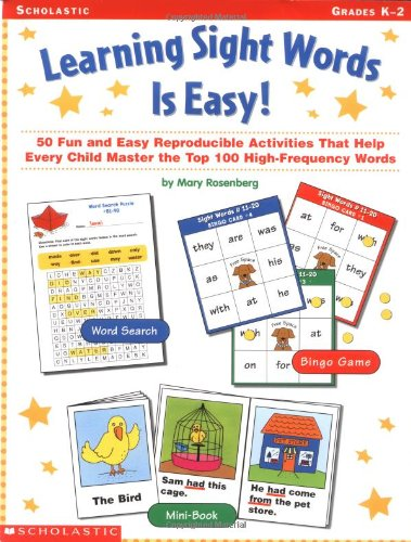 - Learning Sight Words is Easy!: 50 Fun and Easy Reproducible Activities That Help Every Child Master The Top 100 High-Frequency Words