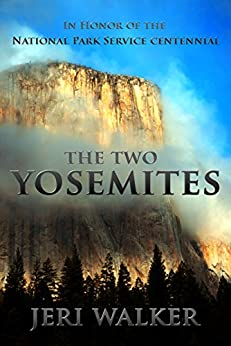 The Two Yosemites: A Travelogue by [Walker, Jeri]