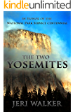 The Two Yosemites: A Travelogue