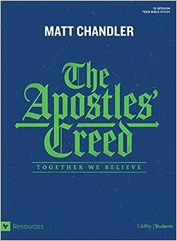 The Apostles' Creed - Teen Bible Study: Together We Believe: Matt ...