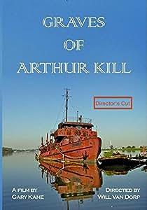 Graves of Arthur Kill, Director's Cut