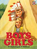 Boys and Girls: A Ladybird Book of Childhood (Gift Book)