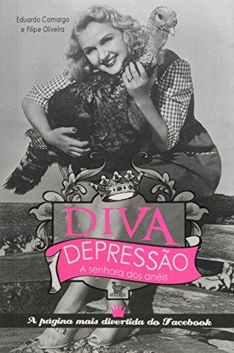 Diva. Depressão. A Senhora dos Anéis