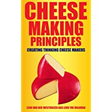 Cheese Making Principles: Making Thinking Cheese Makers