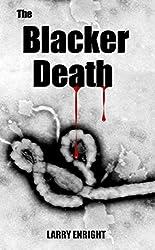 The Blacker Death: An Ebola Thriller