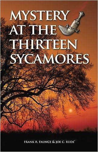 Mystery at the Thirteen Sycamores: Frank R Faunce, Joe C ...