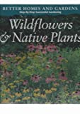 Wildflower and Native Plants, Better Homes and Gardens Editors, 0696202115