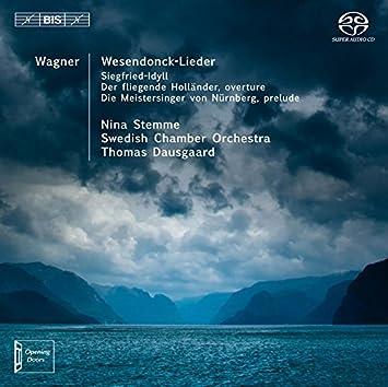 ワーグナー : 女声のための5つの詩 (ヴェーゼンドンク歌曲集) 他 (Wagner : Wesendonck - Lieder , Siegfried - Idyll , etc. / Nina Stemme , Swedish Chamber Orchestra , Thomas Dausgaard) [SACD Hybrid] [輸入盤]