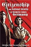Citizenship and National Identity in Twentieth-Century Germany, , 0804752052