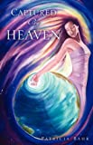 Captured by Heaven, Patricia Bahr, 1607919753