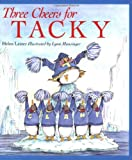 Three Cheers for Tacky (Tacky the Penguin)