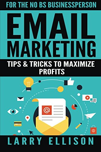 Email Marketing: Tips and Tricks to Maximize Profits (Volume 2) ebook