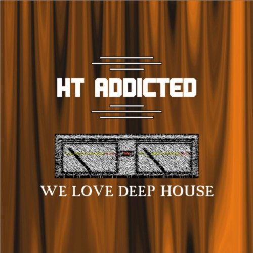 We love deep house main mix by ht addicted on amazon for I love deep house music