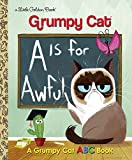 img - for A Is for Awful: A Grumpy Cat ABC Book (Grumpy Cat) (Little Golden Book) book / textbook / text book