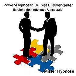 Power-Hypnose: Du bist Eliteverkäufer