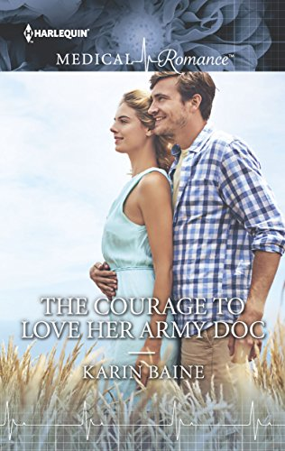 The Courage To Love Her Army Doc by Karin Baine