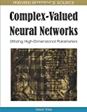 Complex-Valued Neural Networks, Tohru Nitta, 1605662143