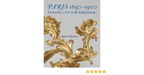 Art Nouveau In Het Rijksmuseum.Amazon Com Paris 1650 1900 Decorative Arts In The Rijksmuseum