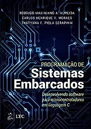 Programação de Sistemas Embarcados: Desenvolvendo Software para Microcontroladores em Linguagem C