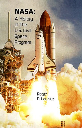 NASA: A History of the U.S. Civil Space Program (An Anvil Original)