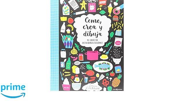 Come, Crea y Dibuja: El libro de actividades gourmet: Amazon.es: Louise Lockhart: Libros