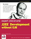 Expert One–on–One J2EE Development without EJB