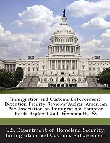 Immigration and Customs Enforcement: Detention Facility Reviews/Audits: American Bar Association on Immigration: Hampton Roads Regional Jail, Portsmouth, VA