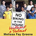 No Biking in the House Without a Helmet Audiobook by Melissa Fay Greene Narrated by Coleen Marlo