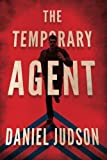 The Temporary Agent (The Agent)
