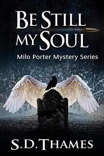 Be Still My Soul: A Milo Porter Mystery Novella Prequel (Milo Porter Mystery Series ) ()
