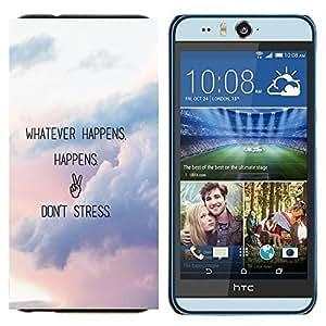 - Whatever Happens Happens Don't Stress - - Cubierta del caso de impacto con el patr??n Art Designs FOR HTC Desire EYE M910x Queen Pattern