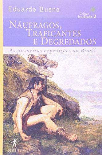 Náufragos, Traficantes E Degredados - Coleção Terra Brasilis. Volume II