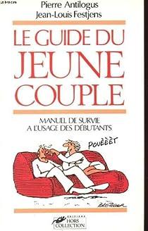 Le guide du jeune couple par Antilogus