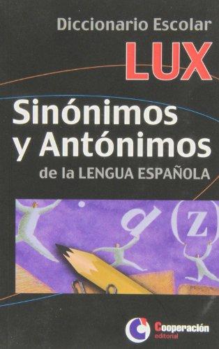 Descargar Libro Dicc. Escolar Lux Sinonimos Y Antonimos De La Lengua Española Aa.vv.