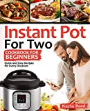 img - for Instant Pot For Two Cookbook For Beginners: Quick And Easy Recipes For Every Occasion (Instant Pot Cookbook For Two) book / textbook / text book