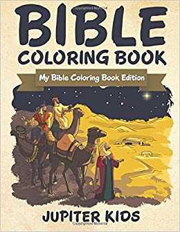 Bible Coloring Book: My Bible Coloring Book Edition Book Pdf