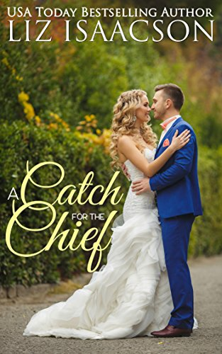 - A Catch for the Chief: A Fuller Family Novel (Brush Creek Brides Book 12)