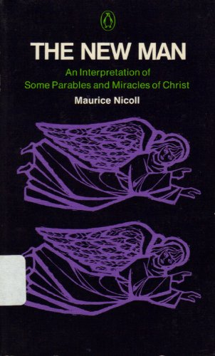 The-New-Man-An-Interpretation-of-Some-Parables-and-Miracles-of-Christ