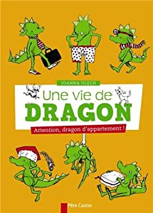"Afficher ""Une Vie de dragon. Attention dragon d'appartement !"""