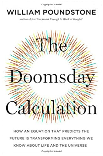 The Doomsday Calculation: How an Equation that Predicts the