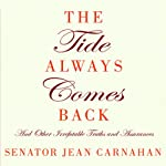 The Tide Always Comes Back: And Other Irrefutable Truths and Assurances | Senator Jean Carnahan