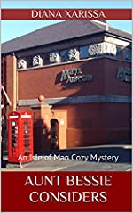Aunt Bessie Considers (An Isle of Man Cozy Mystery Book 3)