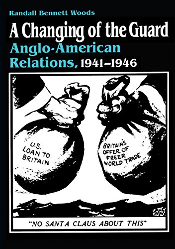 A Changing of the Guard: Anglo-american Relations, 1941-1946