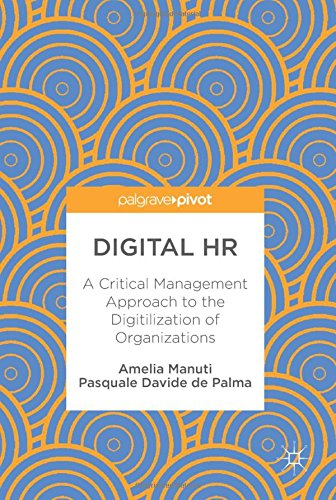 Digital HR: A Critical Management Approach to the Digitilization of Organizations by Palgrave Macmillan