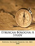 Etruscan Bologna: A Study, , 1172492808