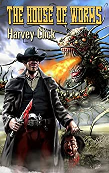 The House of Worms by [Click, Harvey]