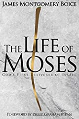 The Life of Moses: God's First Deliverer of Israel Hardcover