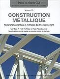 Construction métallique : Notions fondamentales et méthodes de dimensionnement de Manfred A. Hirt (30 mars 2006) Relié