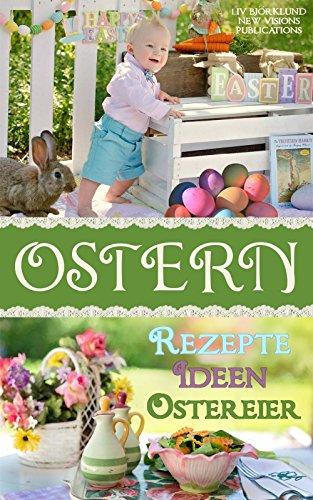 Ostern: Rezepte, Ideen und Ostereier (German Edition)